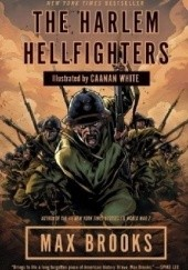 Okładka książki The Harlem Hellfighters Max Brooks, Caanan White