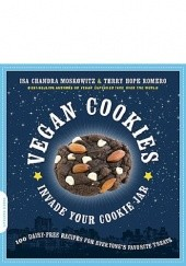 Okładka książki Vegan Cookies Invade Your Cookie Jar: 100 Dairy-Free Recipes for Everyones Favorite Treats Isa Chandra Moskowitz, Terry Hope Romero