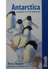 Okładka książki Antarctica: a guide to the wildlife Tony Soper