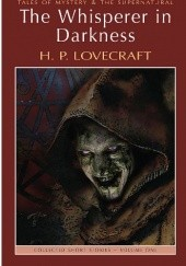 Okładka książki The Whisperer In Darkness: Collected Stories Volume I H.P. Lovecraft