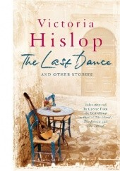 Okładka książki The Last Dance and Other Stories Victoria Hislop