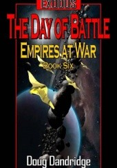 Okładka książki Exodus: Empires at War: Book 6: The Day of Battle Doug Dandridge