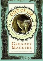 Okładka książki Out of Oz Gregory Maguire