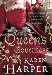 Okładka książki The Queens Governess Karen Harper