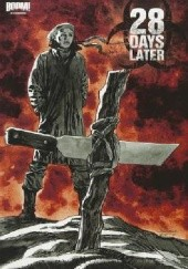 Okładka książki 28 Days Later, Vol. 5: Ghost Town Michael Alan Nelson