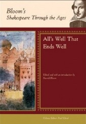 Okładka książki Blooms Shakespeare Through the Ages: Alls Well That Ends Well Harold Bloom