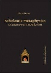 Okładka książki Scholastic Metaphysics: A Contemporary Introduction Edward Feser