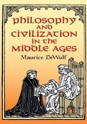Okładka książki Philosophy and Civilization in the Middle Ages Maurice De Wulf