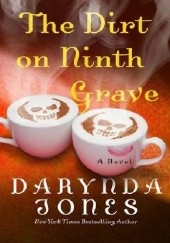 Okładka książki The Dirt on Ninth Grave Darynda Jones