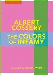 Okładka książki The Colors of Infamy Albert Cossery