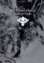 Okładka książki The Horus Heresy Collected Visions Alan Merrett