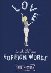 Okładka książki Love and Other Foreign Words Erin McCahan
