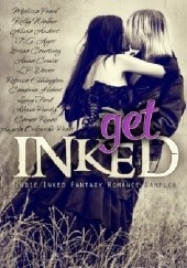 Okładka książki Get Inked: Indie Inked Fantasy Romance Sampler Cambria Hebert, Alexia Purdy, Alivia Anders, Anna Cruise, Cameo Renae, Melissa Pearl, Kelly Walker, T.G. Ayer, Brina Courtney, L.P. Dover, Rebecca Ethington, Lizzy Ford, A.O. Peart