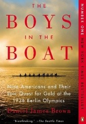 Okładka książki The Boys in the Boat. Nine Americans and Their Quest for Gold at the 1936 Berlin Olympics Daniel James Brown