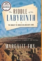 Okładka książki The Riddle of the Labyrinth. the Quest to Crack an Ancient Code Margalit Fox