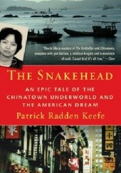Okładka książki Snakehead. An Epic Tale of the Chinatown Underworld and the American Dream Patrick Radden Keefe