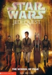 Okładka książki Jedi Quest: The School of Fear Jude Watson