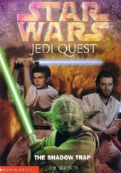 Okładka książki Jedi Quest: The Shadow Trap Jude Watson
