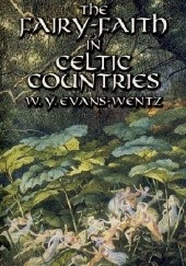 Okładka książki The Fairy-Faith in Celtic Countries Walter Yeeling Evans-Wentz