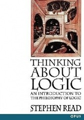 Okładka książki Thinking about Logic: An Introduction to the Philosophy of Logic Stephen Read
