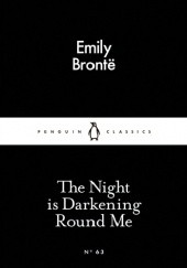 Okładka książki The Night is Darkening Round Me Emily Jane Brontë