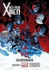 Okładka książki All-New X-Men: Zagubieni Brian Michael Bendis, Rain Beredo, James Campbell, Marte Gracia, Stuart Immonen, David Lafuente, Wade von Grawbadger