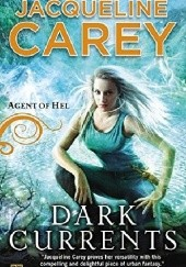 Okładka książki Dark Currents: Agent of Hel Jacqueline Carey