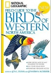Okładka książki Field Guide to the Birds of Western North America Jonathan Alderfer, Jon L. Dunn