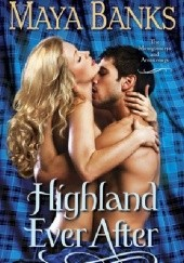 Okładka książki Highland Ever After Maya Banks