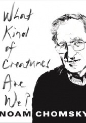 Okładka książki What Kind of Creatures are We? Noam Chomsky