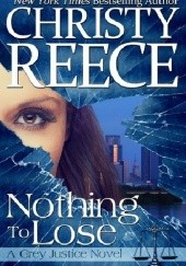 Okładka książki Nothing To Lose Christy Reece
