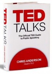 Okładka książki TED Talks: The Official TED Guide to Public Speaking Chris Anderson