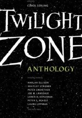 Okładka książki Twilight Zone: 19 Original Stories on the 50th Anniversary Kelley Armstrong, David Hagberg, Joe R. Lansdale, Laura Lippman, John Miller, Mike Resnick, Lezli Robyn, Rod Serling, R.L. Stine, Whitley Strieber, Tad Williams, William F. Wu, Timothy Zahn