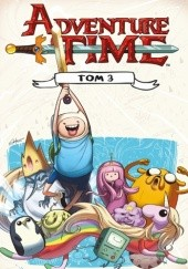 Okładka książki Adventure Time t. 3 Braden Lamb, Ryan North, Shelli Paroline