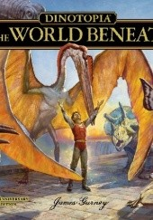 Okładka książki Dinotopia: World Beneath James Gurney