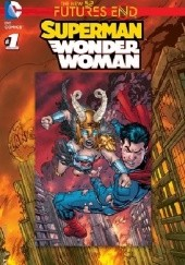 Okładka książki Superman / Wonder Woman: Futures End #1 Tom Raney, Charles Soule