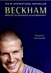Okładka książki Beckham: Both Feet on the Ground: An Autobiography David Beckham