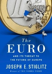 Okładka książki The Euro. And its threat to the future of Europe Joseph E. Stiglitz