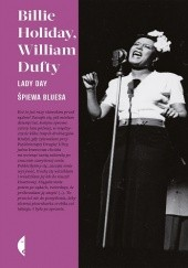 Okładka książki Lady Day śpiewa bluesa William Dufty, Billie Holiday
