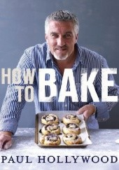 Okładka książki How to Bake Paul Hollywood