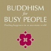 Okładka książki Buddhism for Busy People: Finding Happiness in an Uncertain World David Michie