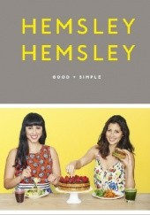 Okładka książki Good + Simple Jasmine Hemsley, Melissa Hemsley