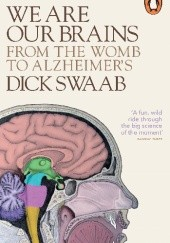 Okładka książki We are Our Brains: From the Womb to Alzheimers Dick Swaab