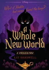 Okładka książki A Whole New World Liz Braswell
