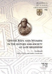 Okładka książki Divine Men and Women in the History and Society of Late Hellenism Maria Dzielska, Kamilla Twardowska