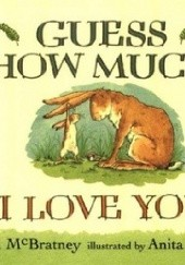 Okładka książki Guess how much i love you Anita Jeram, Sam McBratney