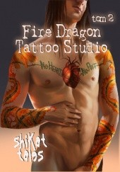 Okładka książki Fire Dragon Tattoo Studio tom 2 Shikat Tales