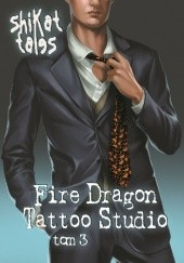 Okładka książki Fire Dragon Tattoo Studio tom 3 Shikat Tales