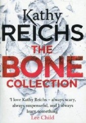 Okładka książki The Bone Collection Kathy Reichs