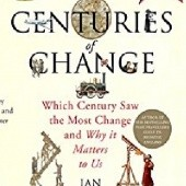 Okładka książki Centuries of Change: Which Century Saw the Most Change and Why it Matters to Us Ian Mortimer
